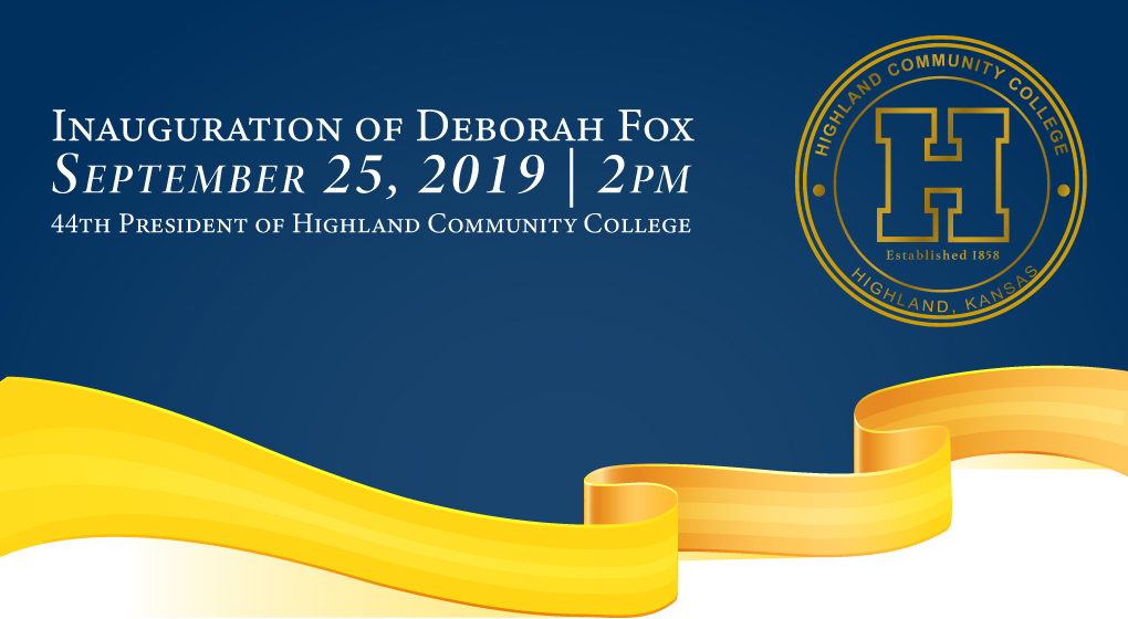 Highland Community College Will Celebrate the Inauguration of Deborah Fox, 44th President Wednesday, September 25